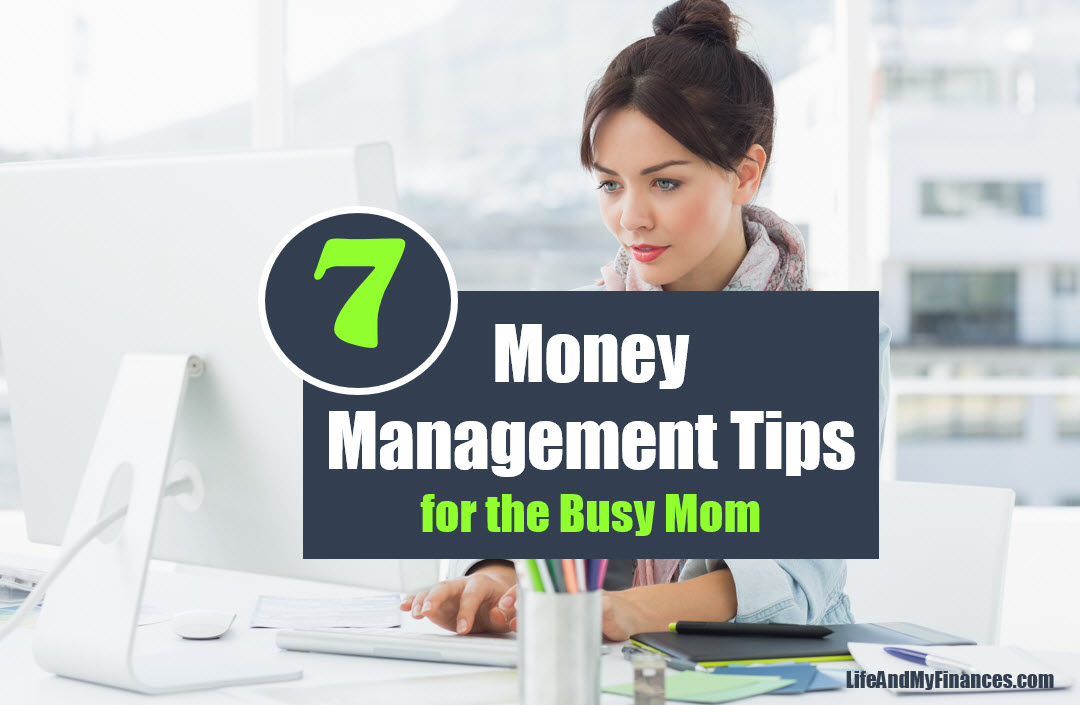 7 Money Management Tips for the Busy Mom