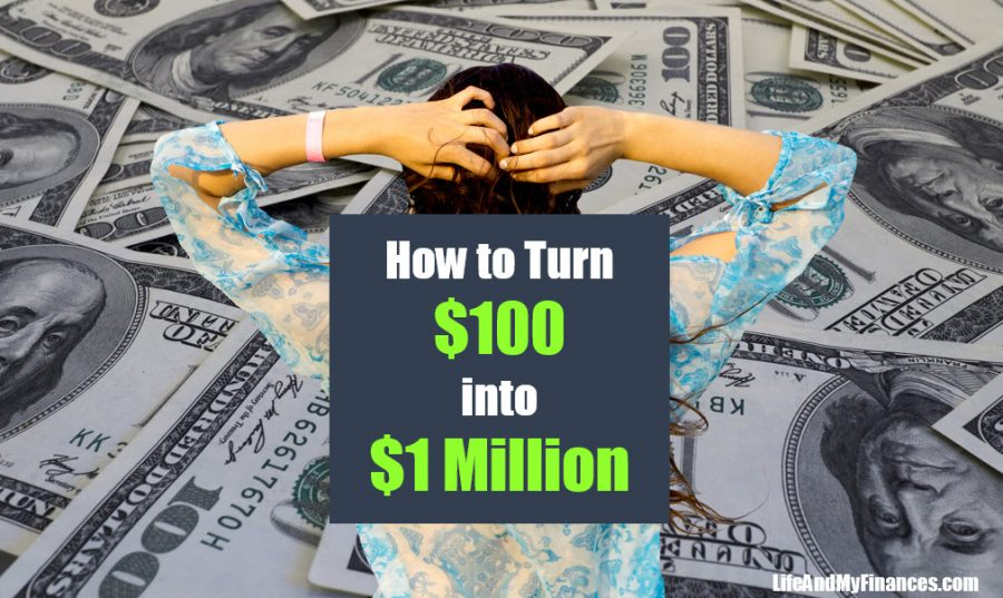How to Turn $100 into $1 Million!!