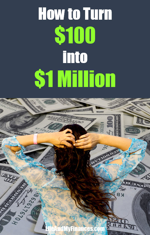 How to Turn $100 into $1 Million