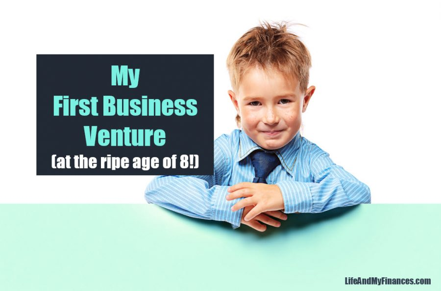 My First Business Venture (At the Ripe Age of 8...)