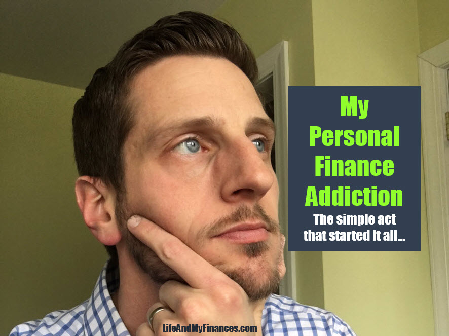 The Simple Act That Started My Personal Finance Addiction