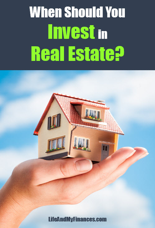When Should You Invest in Real Estate