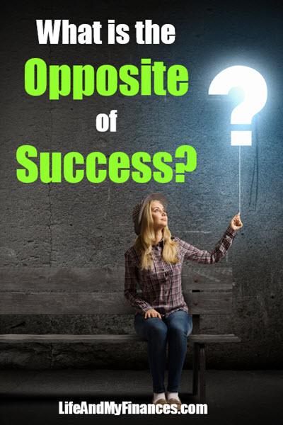 Opposite of Success