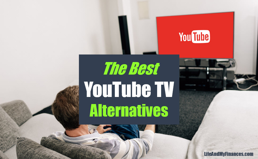 Best YouTube TV Alternative Options (Top 6 Plus the Freebie Option!!)