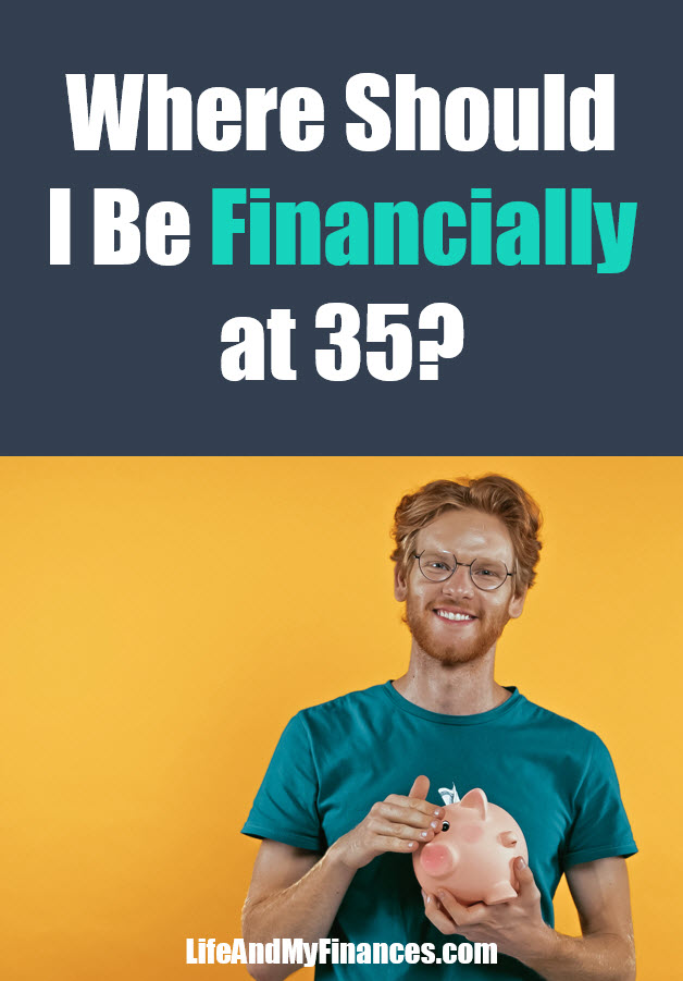 Want to know where you should be financially at 35 years-old? This post will answer your questions.