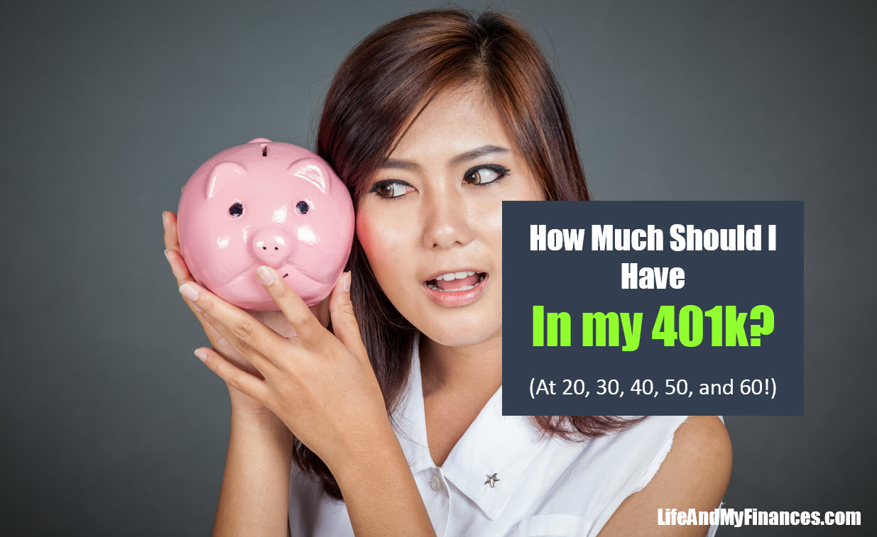 How Much Should I Have In My 401k? (At Age 20, 30, 40, 50, and 60!)