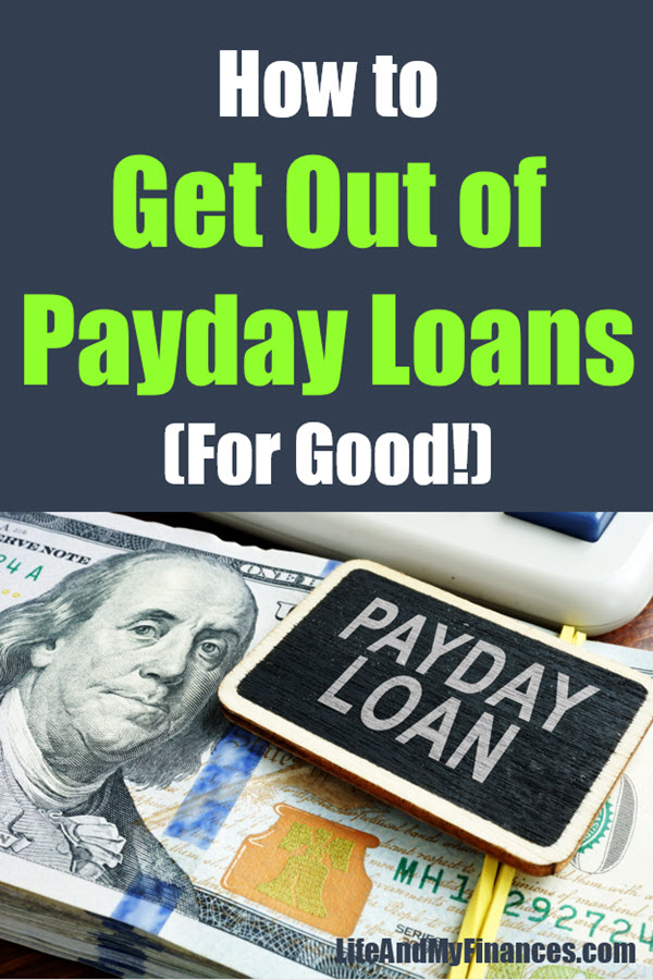 Want to know how to get out of payday loans for good? You can do it.