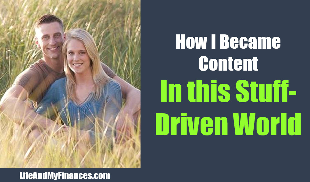 How I'm Becoming More Content (Even in this Stuff-Driven World)
