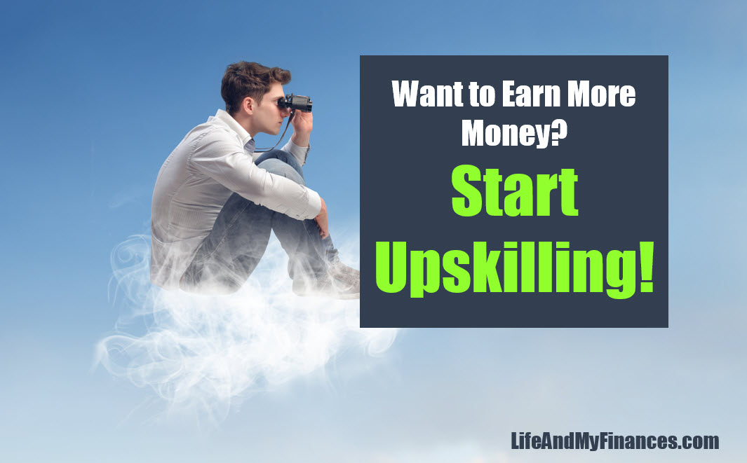 Want to Earn More Money? Start Upskilling!
