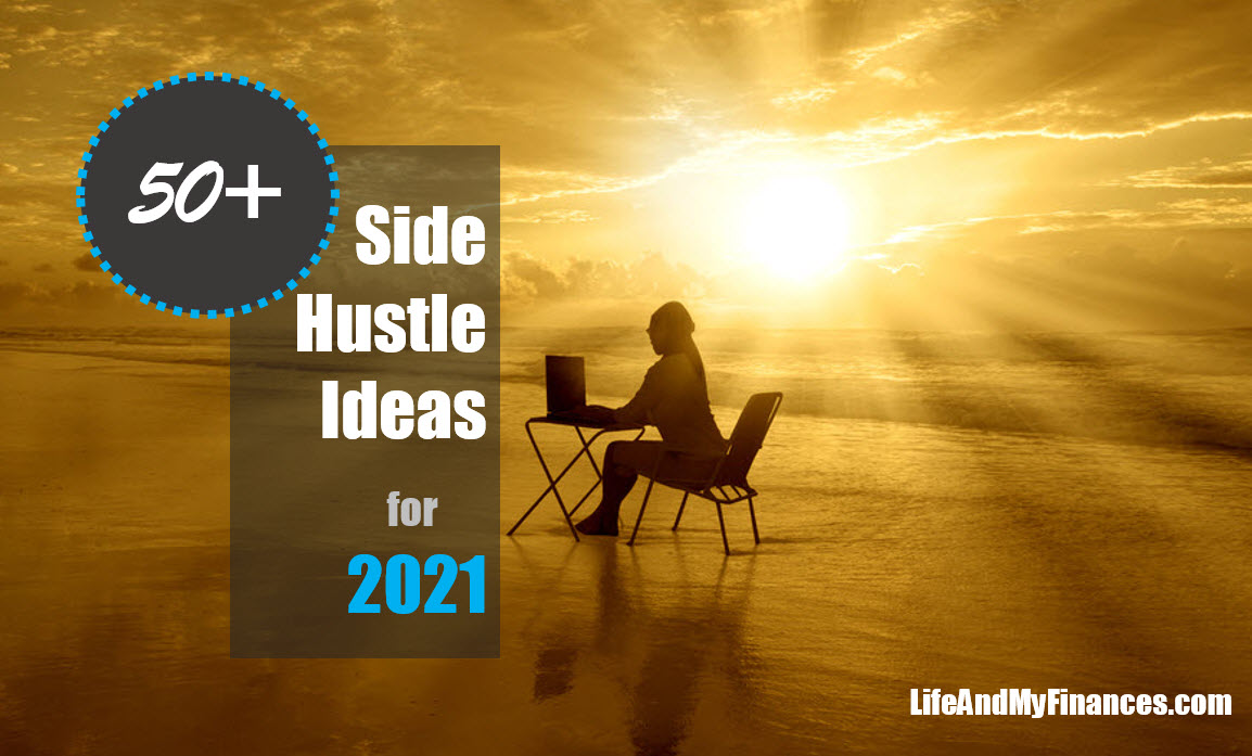 50+ Best Side Hustle Ideas for 2021 (and Beyond!)