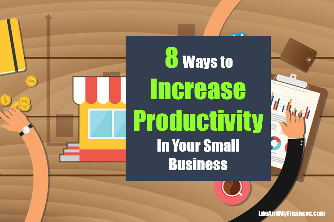 8 Ways to Increase Productivity in Your Small Business