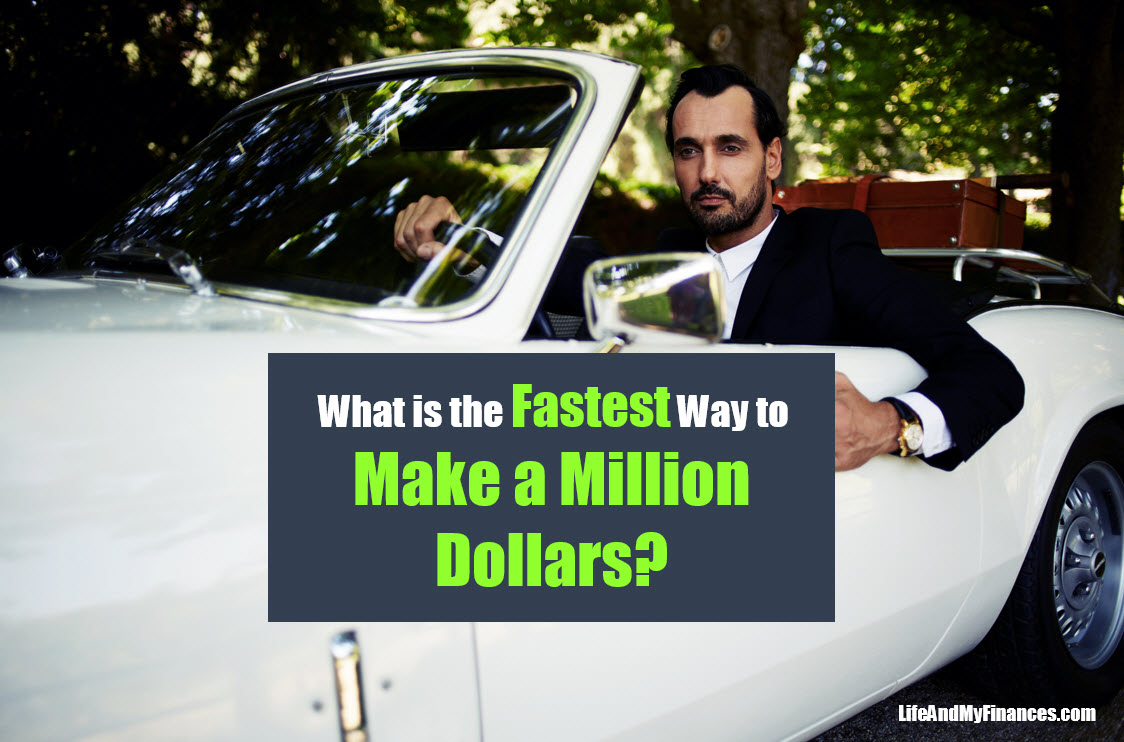 The Fastest Way to Make A Million Dollars (How About in Less Than a Year?!)
