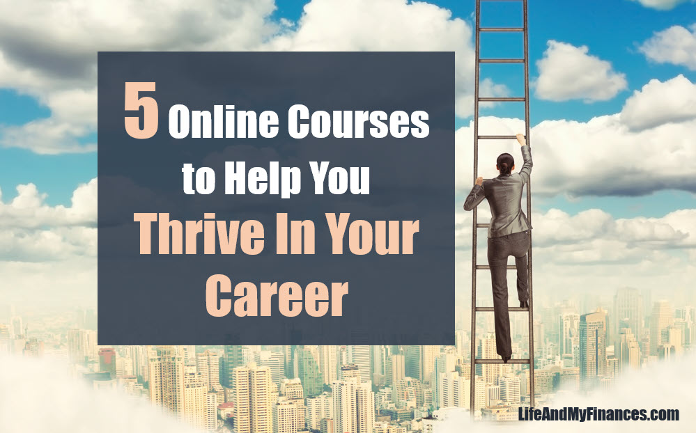 5 Online Courses to Help You Thrive in a New Career