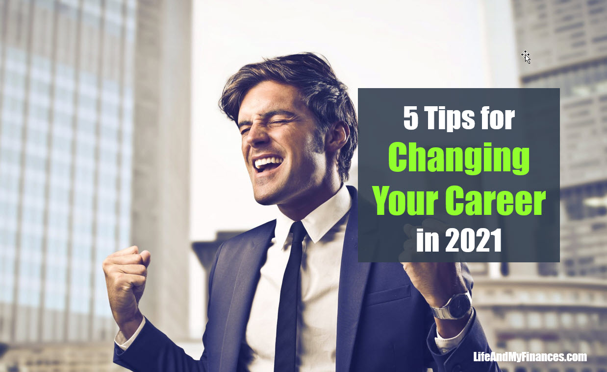 5 Tips for Changing Your Career in 2021