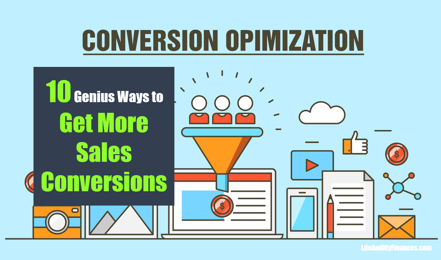 10 Genius Ways to Get More Sales Conversions in Your Online Business