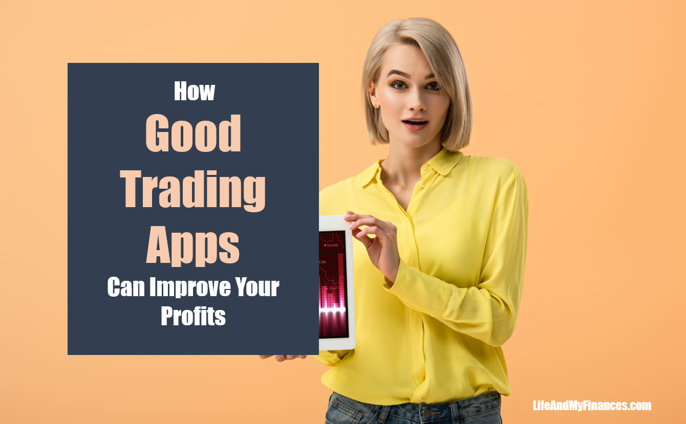 How Good Trading Apps Can Improve Your Profits