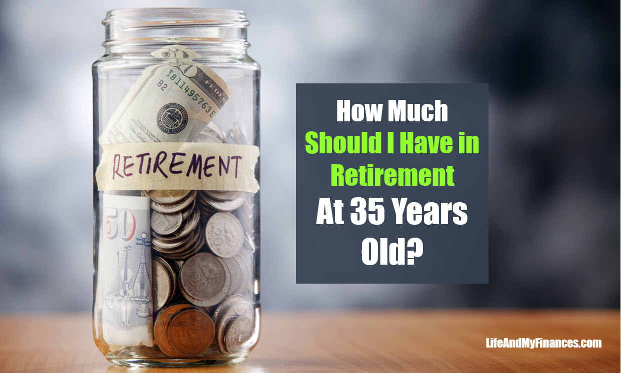 How Much Should I Have In Retirement at 35 Years Old?