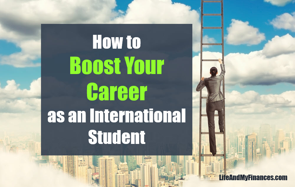 7 Ways to Boost Your Career as an International Student