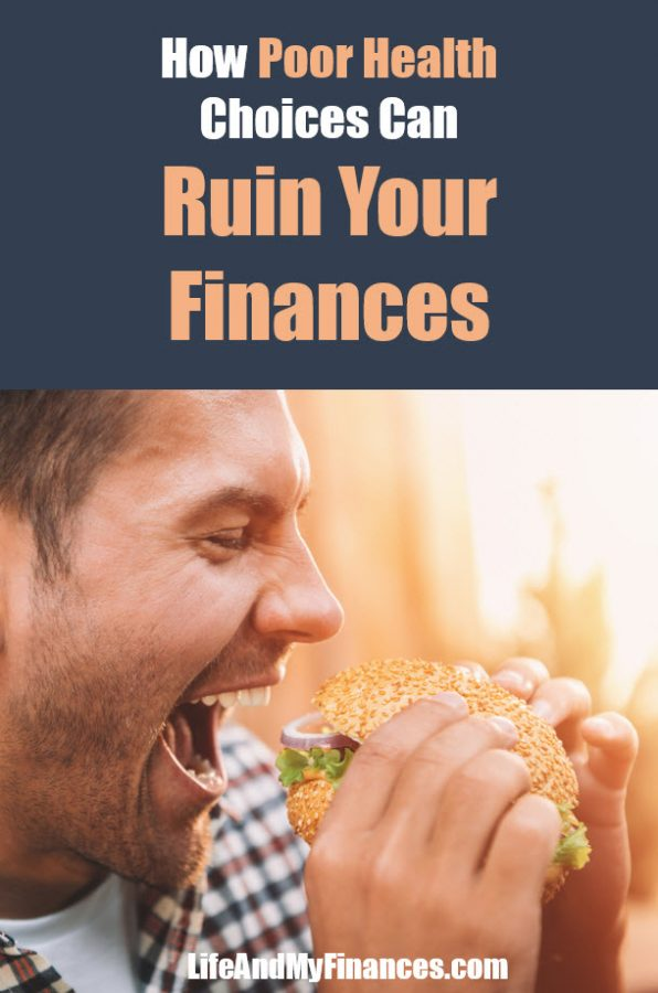 Poor health choices can ruin your finances