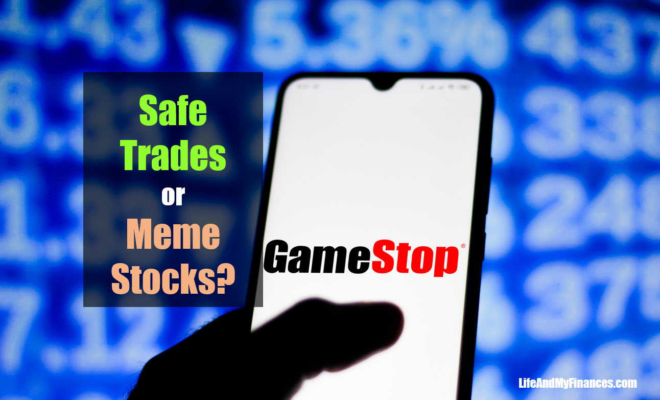 Safe Trades or Meme Stocks? Picking the Investment That is Right for You...