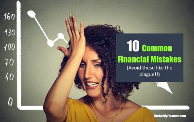 10 Most Common Financial Mistakes (Avoid These Like the Plague!!)