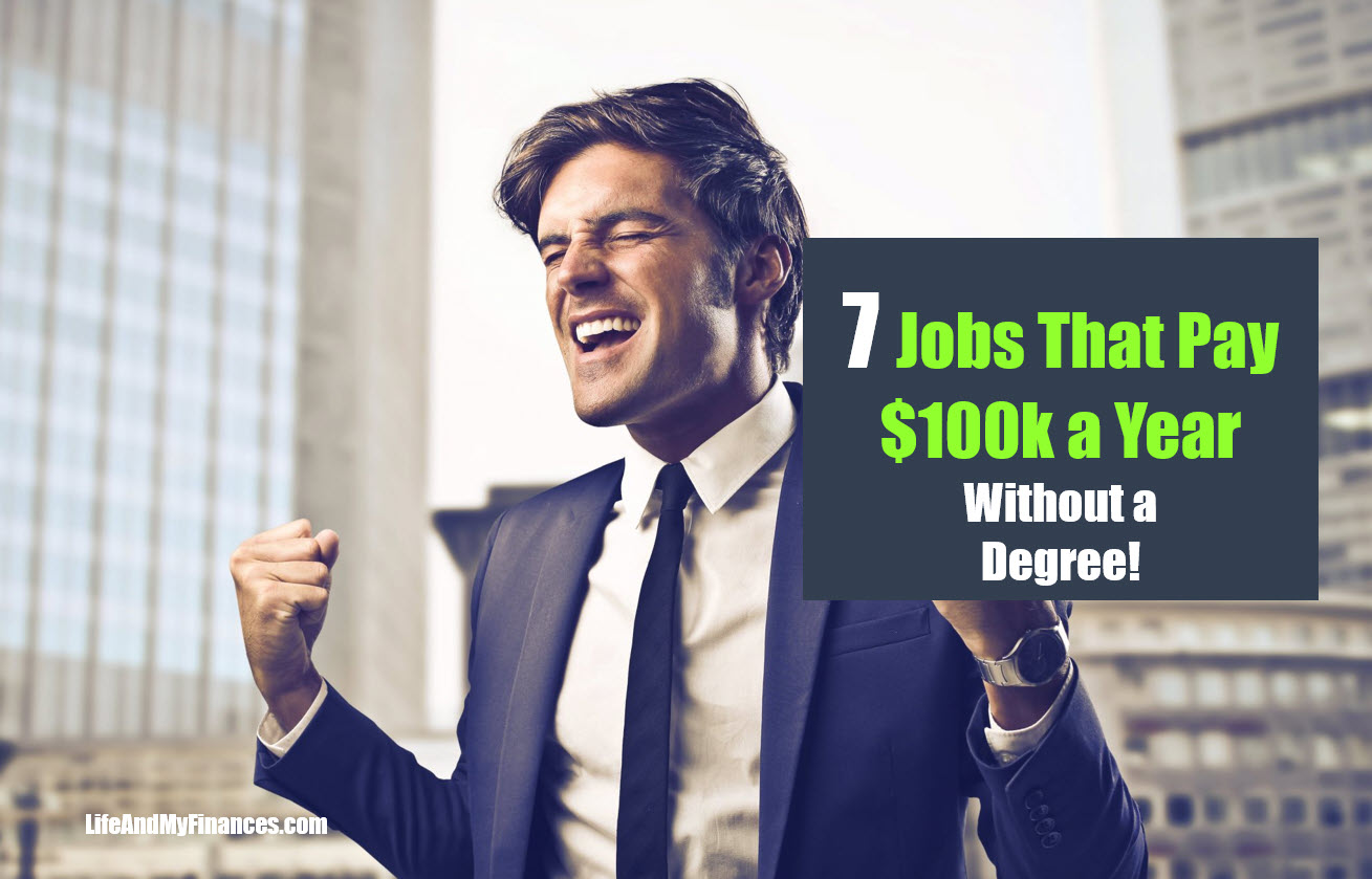 7 Jobs That Pay 100k A Year Without A Degree (You Can Do These!!)