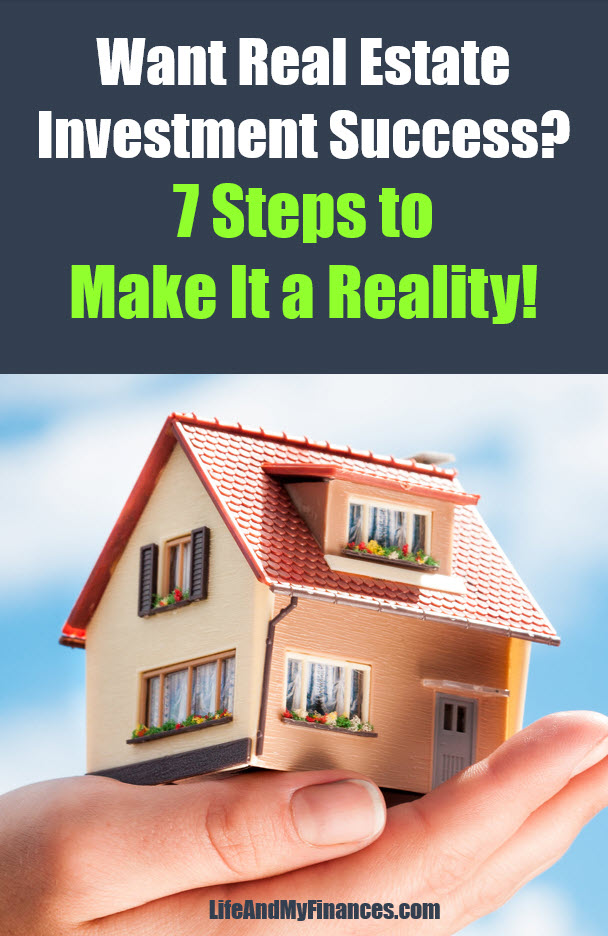 Want real estate investment success? Here's 7 tips to help!