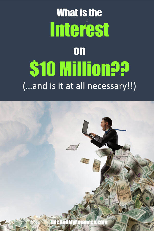 What is the Interest on 10 Million Dollars? Are You Rich With $10 Million?