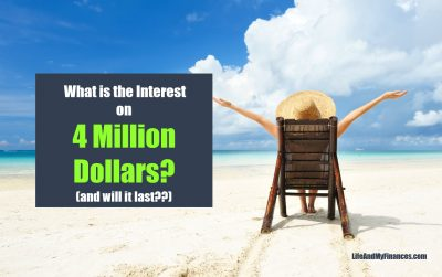 What Is The Interest on 4 Million Dollars? (...And Will Your Money Last??)